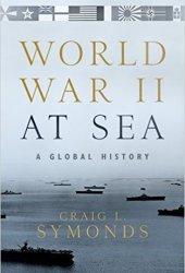 World War II at Sea: A Global History Book