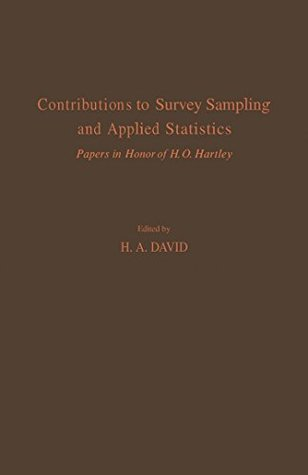 Contributions to Survey Sampling and Applied Statistics: Papers in Honor of H.O Hartley