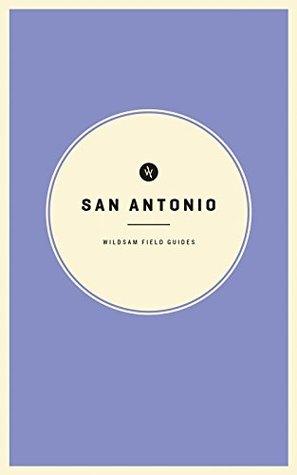 Wildsam Field Guides: San Antonio
