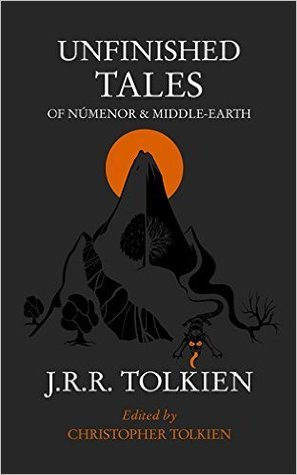 Unfinished Tales Paperback – 9 Feb 2001 by J.R.R. Tolkien