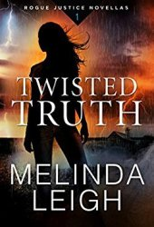 Twisted Truth (Rogue Justice #1) Book Pdf