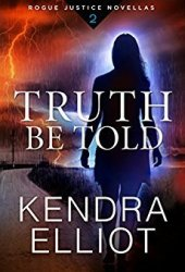 Truth Be Told (Rogue Justice #2) Book