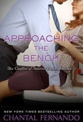 Approaching the Bench (Conflict of Interest, #3) Pdf Book