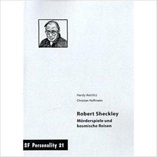 Robert Sheckley: Mörderspiele und kosmische Reisen