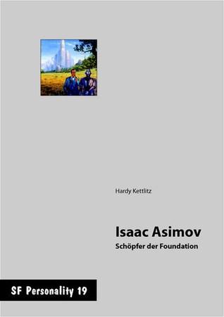 Isaac Asimov - Schöpfer der Foundation (SF Personality 19)