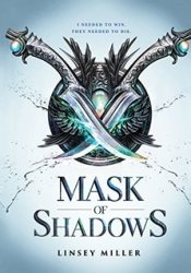 Mask of Shadows (Mask of Shadows, #1) Book by Linsey Miller