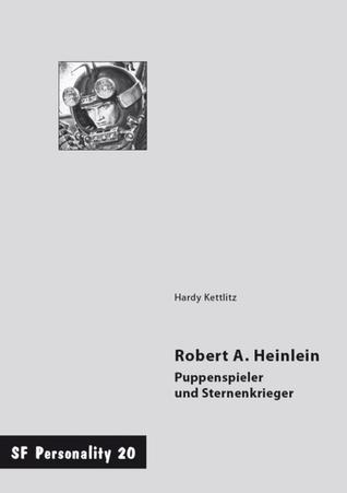 Robert A. Heinlein. Puppenspieler und Sternenkrieger (SF Personality 20)