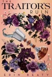 The Traitor's Ruin (The Traitor's Cirle, #2) Pdf Book
