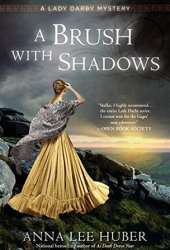 A Brush with Shadows (Lady Darby Mystery #6) Pdf Book