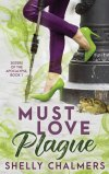 Must Love Plague by Shelly Chalmers