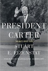 President Carter: The White House Years Book