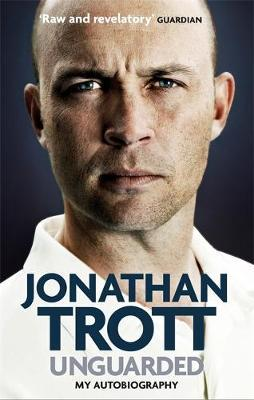 Image result for Unguarded: My Autobiography by Jonathan Trott with George Dobell