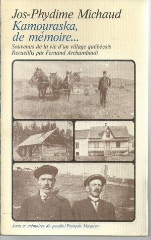 Kamouraska, de mémoire...: Souvenirs de la vie d'un village québécois