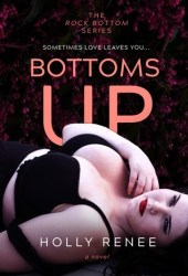 Bottoms Up (The Rock Bottom Series, #1) Book Pdf