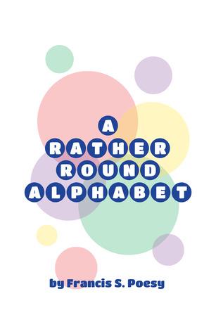 A Rather Round Alphabet