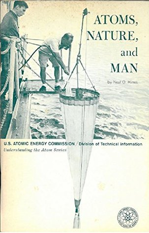 Atoms, Nature, and Man (Illustrated): Man-Made Radioactivity in the Environment