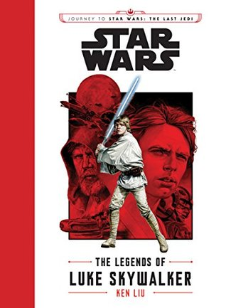 Star Wars: Journey to Star Wars: the Last Jedi - The Legends of Luke Skywalker