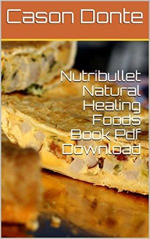 Nutribullet Natural Healing Foods Book Pdf Download – Free Online Books