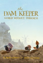 The Dam Keeper: World Without Darkness Pdf Book