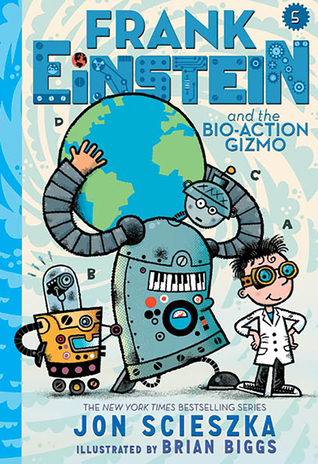 Frank Einstein and the Bio-Action Gizmo (Frank Einstein, #5)