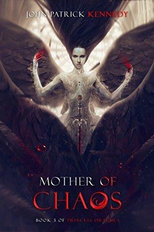 Mother of Chaos (Princess Dracula #3)
