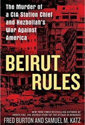 Beirut Rules: The Murder of a CIA Station Chief and Hezbollah's War Against America Pdf Book