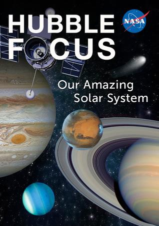 Hubble Focus: Our Amazing Solar System