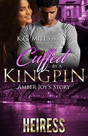 Cuffed By A Kingpin: Amber Joy's Story