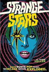 Strange Stars: David Bowie, Pop Music, and the Decade Sci-Fi Exploded Book