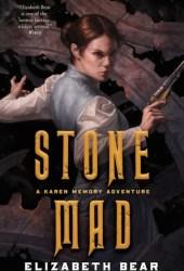 Stone Mad (Karen Memory, #2) Book