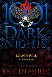 Rough Ride (Chaos #5; 1001 Dark Nights #76) Pdf Book