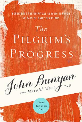 The Pilgrim's Progress: Experience the Spiritual Classic through 40 Days of Daily Devotion