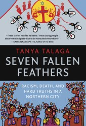 Seven Fallen Feathers: Racism, Death, and Hard Truths in a Northern City Book Pdf