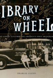 Library on Wheels: Mary Lemist Titcomb and America's First Bookmobile Pdf Book