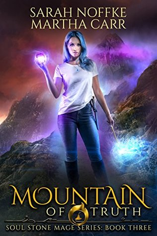 Mountain of Truth: The Revelations of Oriceran (Soul Stone Mage, #3)