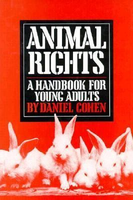 Animal Rights: A Handbook for Young Adults