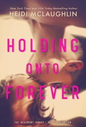 Holding Onto Forever (Beaumont - Next Generation #1) Book Pdf