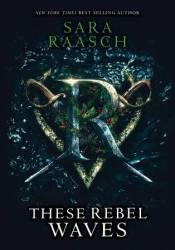 These Rebel Waves (Stream Raiders, #1) Pdf Book