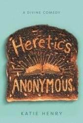 Heretics Anonymous Pdf Book