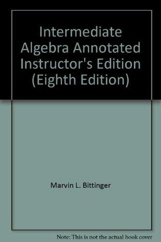 Intermediate Algebra: Annotated Instructor's Edition