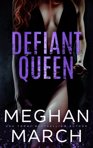 Blog Tour Review:  Defiant Queen by Meghan March