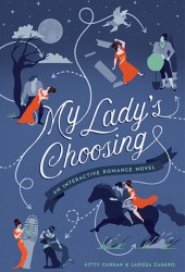 My Lady's Choosing: An Interactive Romance Novel Pdf Book
