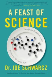 A Feast of Science: Intriguing Morsels from the Science of Everyday Life Book