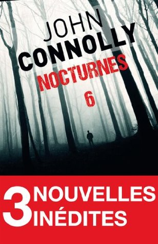 Nocturnes 6 - 3 nouvelles inédites : Nocturne - Le cercueil - Le cycle
