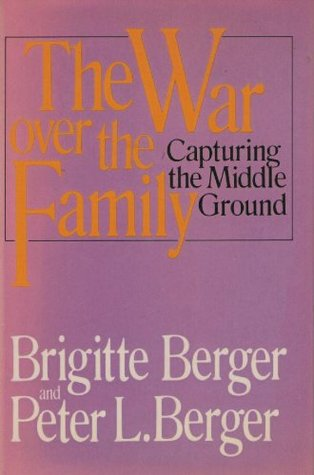 The War Over the Family: Capturing the Middle Ground