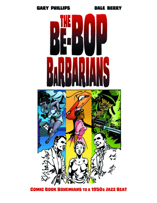 The Be-Bop Barbarians: Comic Book Bohemians to a 1950s Jazz Beat