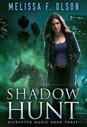 Shadow Hunt (Disrupted Magic, #3) Book Pdf