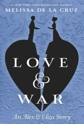 Love & War (Alex & Eliza, #2) Pdf Book