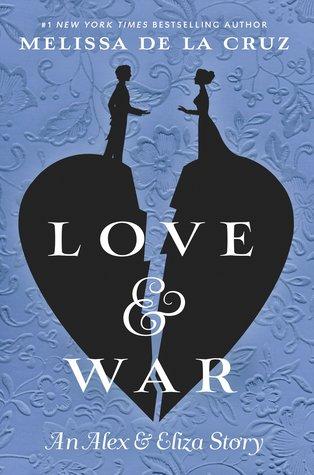 Love and War by Melissa De La Cruz Book Cover