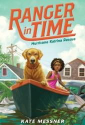 Hurricane Katrina Rescue (Ranger in Time #8) Book
